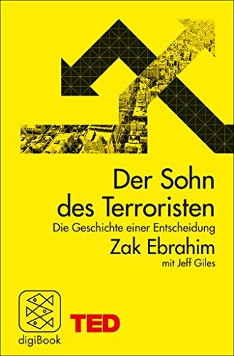 Der Sohn des Terroristen: Die Geschichte einer Entscheidung. TED Books (German Edition)