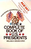 The Complete Book of U. S. Presidents, DeGregorio, William A., 0942637925