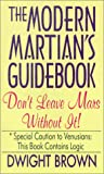 The Modern Martian's Guidebook, Dwight Brown, 0759607206
