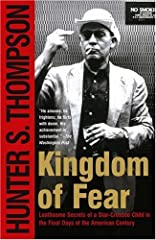 The Gonzo memoir from one of the most influential voices in American literature, Kingdom of Fear traces the course of Hunter S. Thompson's life as a rebel—from a smart-mouthed Kentucky kid flaunting all authority to a convention-defying journ...