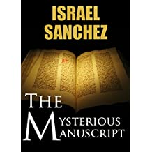 The Mysterious Manuscript: An Action-Packed Christian Fiction Thriller