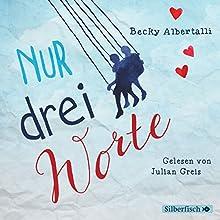 Nur drei Worte Hörbuch von Becky Albertalli Gesprochen von: Julian Greis, Paul Grote, Cedric von Borries