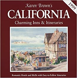 Karen Brown's California 1999: Charming Inns and Itineraries (Karen Brown's charming inns and BandBs)