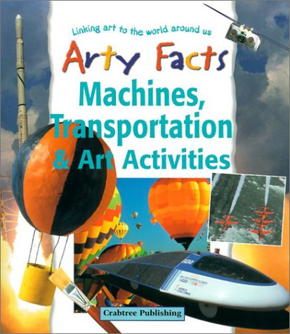 Read Online Machines, Transportation & Art Activities (Arty Facts (Paperback)) ebook