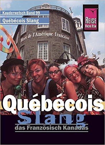 Reise Know How Sprachführer Québécois Slang   Das Französisch Kanadas  Kauderwelsch Band 99