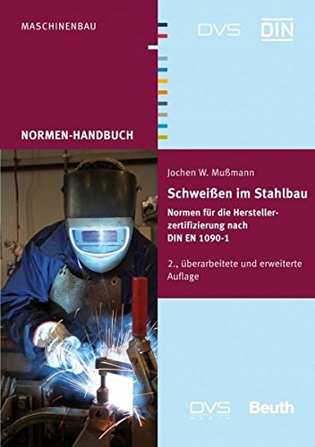 din-dvs-normenhandbuch-schweissen-im-stahlbau-normen-fr-die-herstellerzertifizierung-nach-din-en-1090-1-din-dvs-taschenbcher