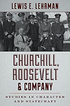 Churchill, Roosevelt & Company: Studies in Character and Statecraft by [Lehrman, Lewis E.]