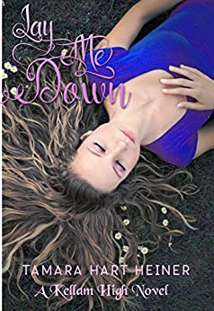 Lay Me Down (A Kellam High Novel Book 0) by [Heiner, Tamara Hart]
