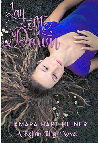 Lay Me Down (A Kellam High Novel Book 0)