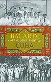 Bacardi and the Long Fight for Cuba, Tom Gjelten, 067001978X