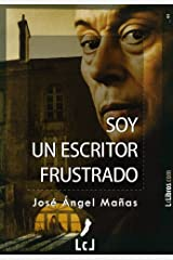Soy un escritor frustrado (Spanish Edition) Kindle Edition