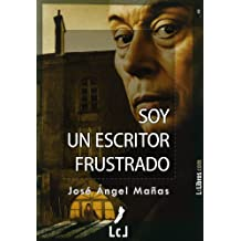 Soy un escritor frustrado (Spanish Edition) Jan 22, 2012
