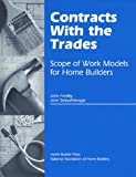 Contracts with the Trades, John P. Fredley and John E. Schaufelberger, 0867184361