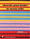 Alexander Girard Designs for Herman Miller, 2nd Revised & Expanded (Schiffer Design Book)