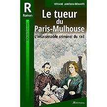 Le tueur du Paris-Mulhouse: L'insaisissable criminel du rail (Romans criminels t. 10) (French Edition)