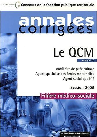 Ebook manuels télécharger gratuitement Le QCM - Auxiliaire de puériculture. Agent spécialisé des écoles maternelles - Agent social qualifié - Session 2005 - Filière médico-sociale - Catégorie C PDF ePub 2110060395