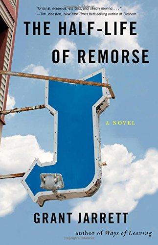 The Half-Life of Remorse: A Novel