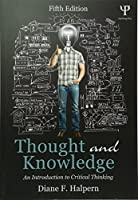 Thought and Knowledge: An Introduction to Critical Thinking, 5th Edition