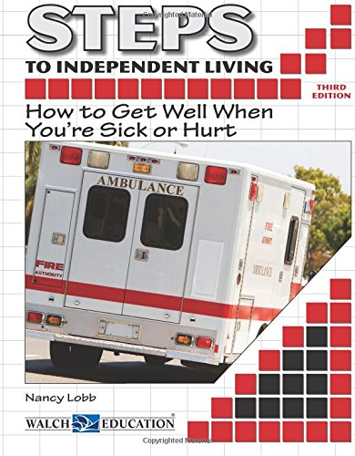 Steps to Independent Living: How to Get Well When You're Sick or Hurt