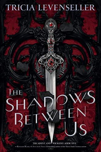 The Shadows Between Us [Levenseller, Tricia] (Tapa Dura)