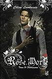 Rose Morte, Tome 3 : Flétrissures