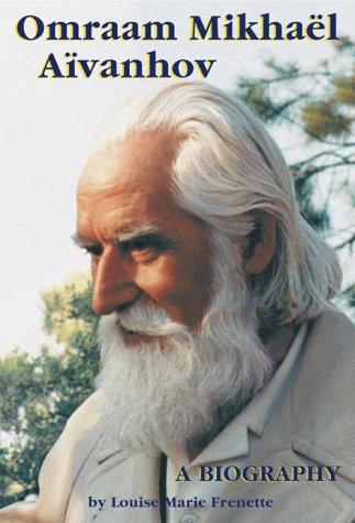 Omraam Mikhael Aivanhov: A Biography