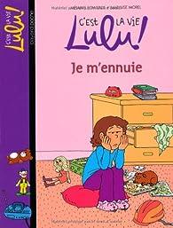 C'est la vie Lulu !, Tome 31 : Je m'ennuie par Mélanie Edwards