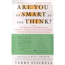 Are You as Smart as You Think?: 150 Original Mathematical, Logical, and Spatial-Visual Puzzles for All Levels of Puzzle Solvers