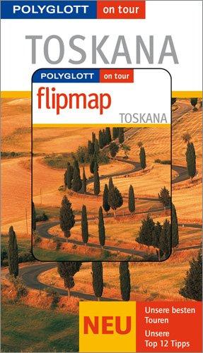 Toskana - Buch mit flipmap: Polyglott on tour Reiseführer