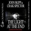 The Light at the End Audiobook by John Skipp, Craig Spector Narrated by Chet Williamson