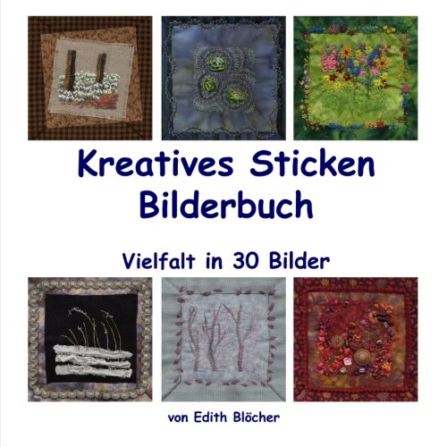 Kreatives Sticken - Bilderbuch: Vielfalt in 30 Bildern
