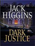 Dark Justice, Jack Higgins, 0786266325