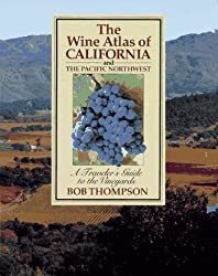 Wine Atlas of California and the Pacific Northwest: A Traveler's Guide to the Vineyards