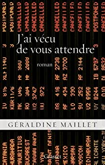 J'ai vécu de vous attendre par Maillet