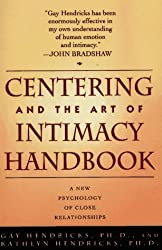 CENTERING AND THE ART OF INTIMACY: A NEW PSYCHOLOGY OF CLOSE RELATIONSHIPS