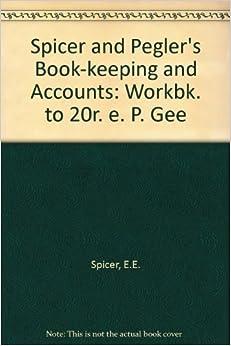 Como Descargar Libros Gratis Spicer And Pegler's Book-keeping And Accounts: Workbk. To 20r. E. P. Gee PDF