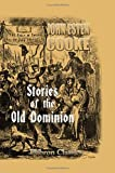 Stories of the Old Dominion : From the Settlement to the End of the Revolution, Cooke, John Esten, 1402172125