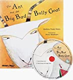 img - for The Ant and the Big Bad Bully Goat (Traditional Tale with a Twist) book / textbook / text book