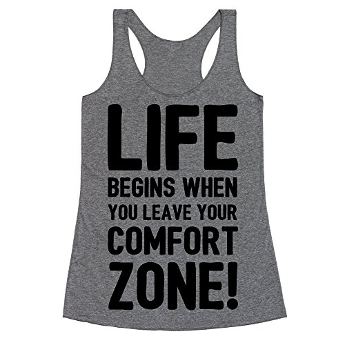 LookHUMAN Life Begins When You Leave Your Comfort Zone! Large Heathered Gray Women's Racerback Tank