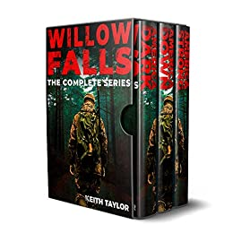 The Willow Falls Complete Series Box Set (Books 1-3): A Post-Apocalyptic EMP Survival Thriller by [Taylor, Keith]