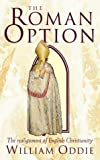 img - for The Roman Option by WILLIAM ODDIE (1997-05-03) book / textbook / text book