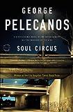 Soul Circus, George P. Pelecanos, 0316099414