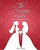 The Princess Brides: A Modern Day Fairy Tale