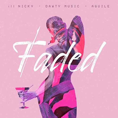Faded (feat. ill Nicky & Aquile)