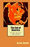 The End of America, Brian Smith, 1499534124