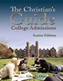 The Christian's Guide to College Admissions - Junior's Edition, Glenda Durano, 0983319634