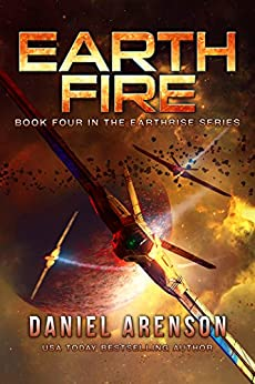 Earth Fire (Earthrise Book 4) by [Arenson, Daniel]