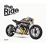The Ride 2nd Gear: New Custom Motorcycles and Their Builders: Rebel Edition