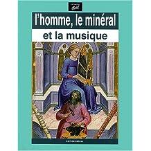 L'homme, le minéral et la musique