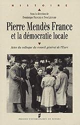 Pierre Mendès France et le démocratie locale : Actes du colloque du Conseil général de l'Eure, Evreux, 28 et 29 novembre 2002